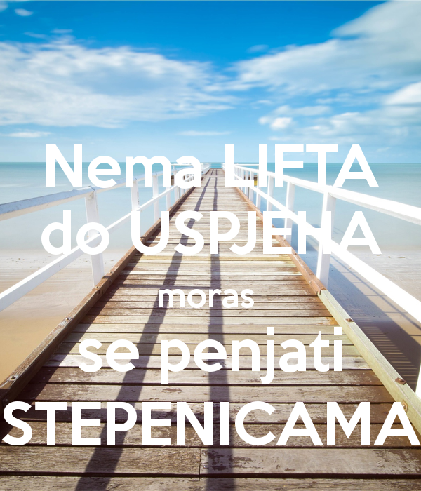 nema-lifta-do-uspjeha-moras-se-penjati-stepenicama